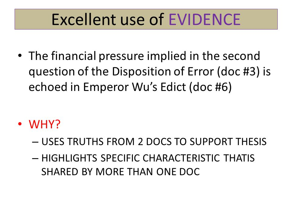 Excellent use of EVIDENCE The financial pressure implied in the second question of the Disposition of Error (doc #3) is echoed in Emperor Wu's Edict (doc #6) WHY.