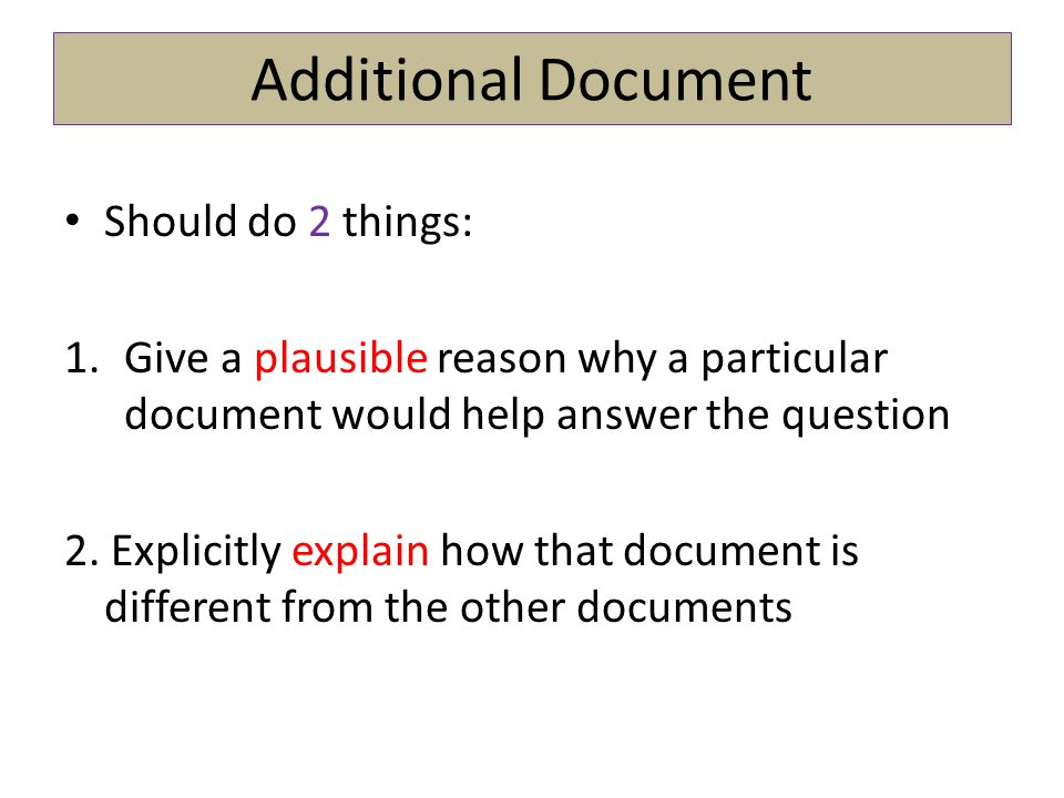 Additional Document Should do 2 things: 1.Give a plausible reason why a particular document would help answer the question 2. Explicitly explain how t