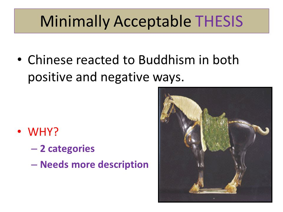 Minimally Acceptable THESIS Chinese reacted to Buddhism in both positive and negative ways.