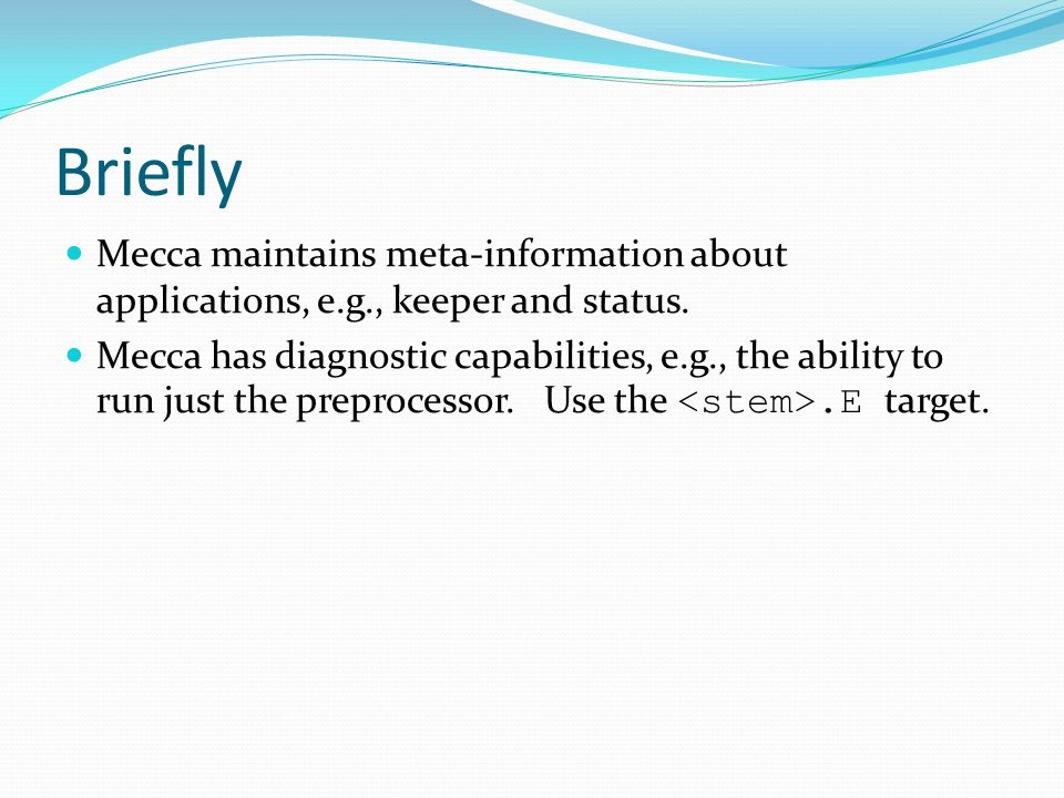 Briefly Mecca maintains meta-information about applications, e.g., keeper and status.