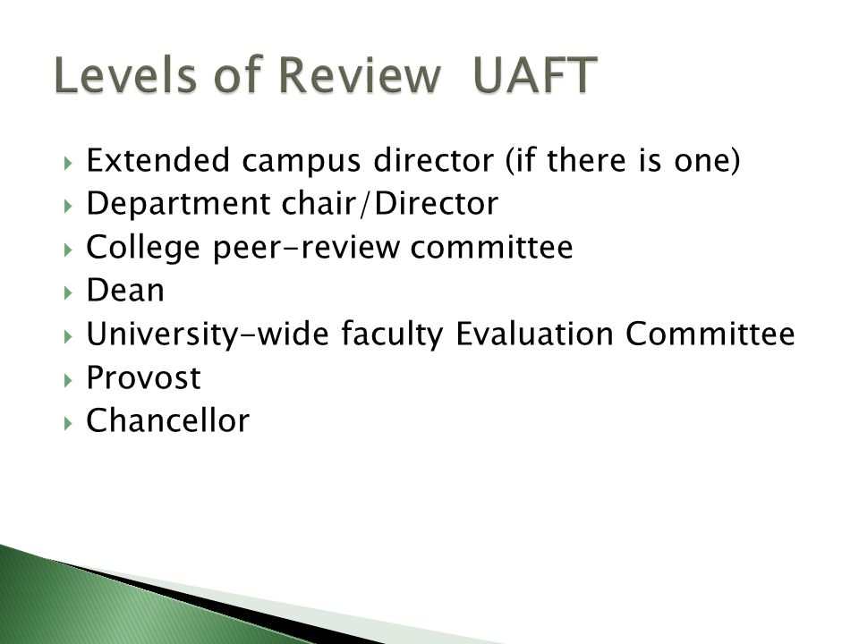  Extended campus director (if there is one)  Department chair/Director  College peer-review committee  Dean  University-wide faculty Evaluation C