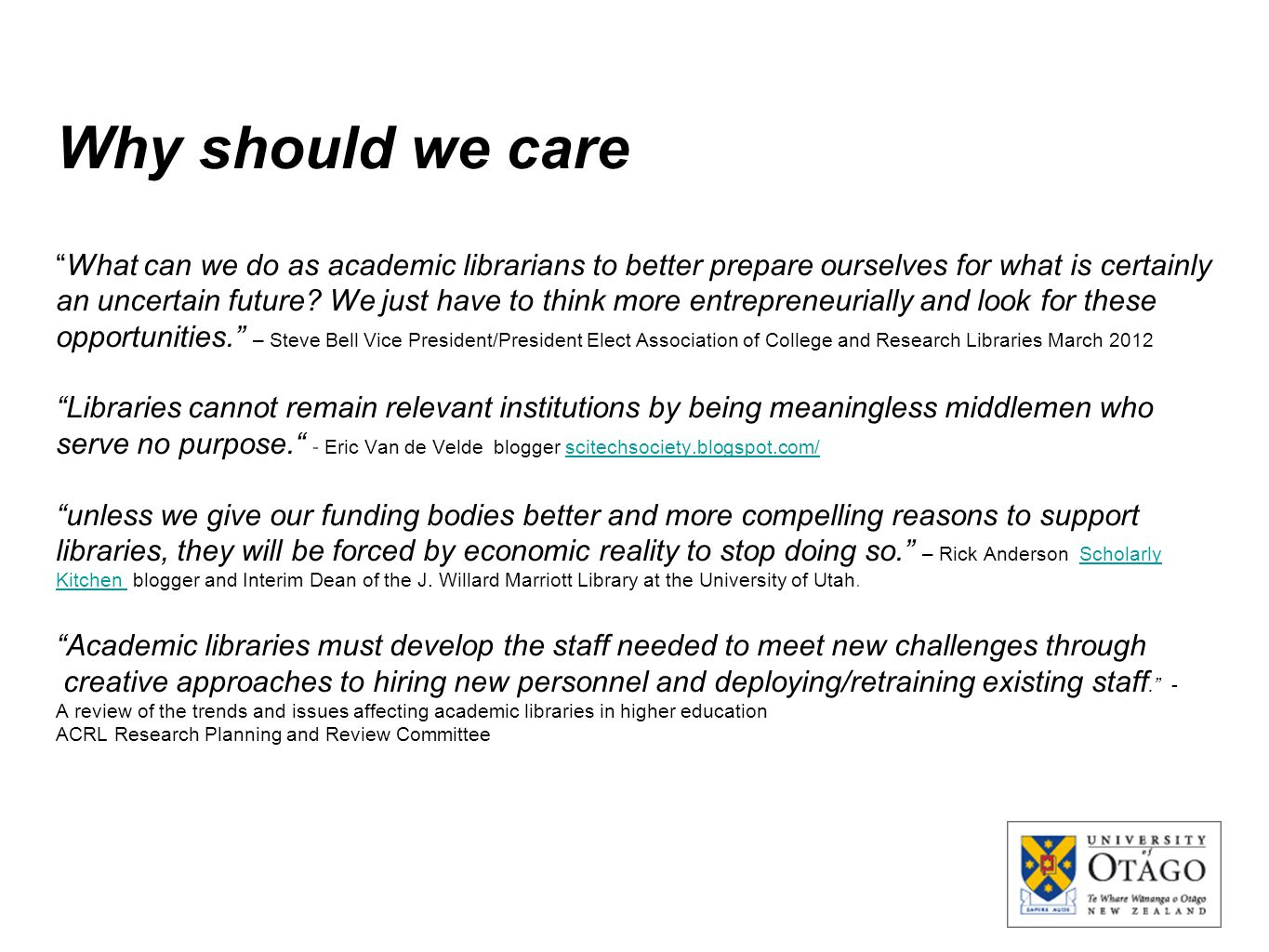 """What can we do as academic librarians to better prepare ourselves for what is certainly an uncertain future? We just have to think more entrepreneuri"