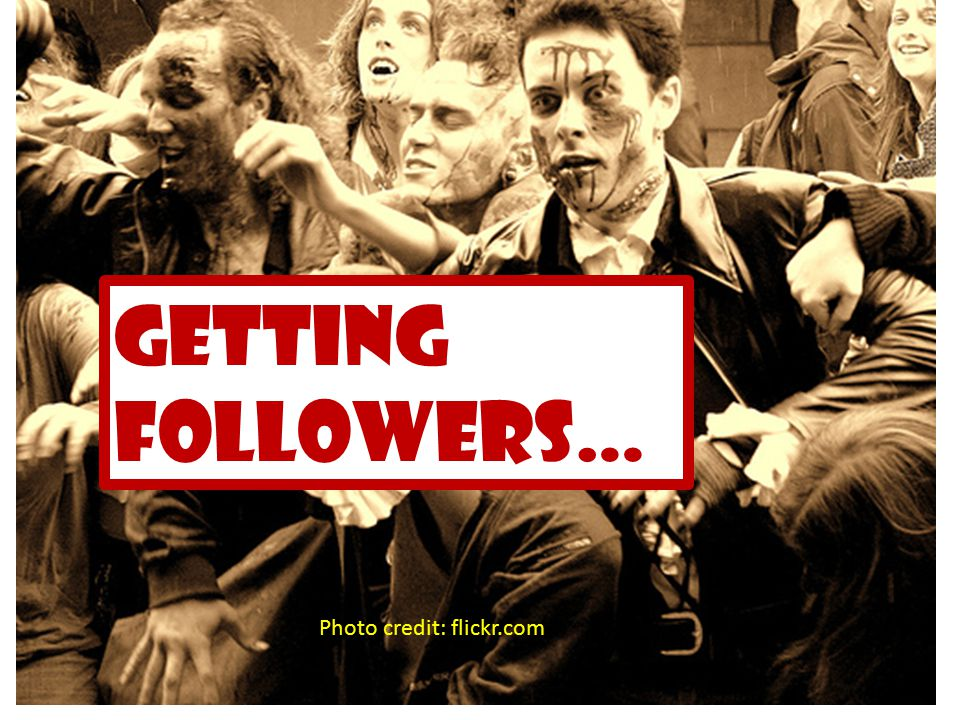 Getting followers… Photo credit: flickr.com