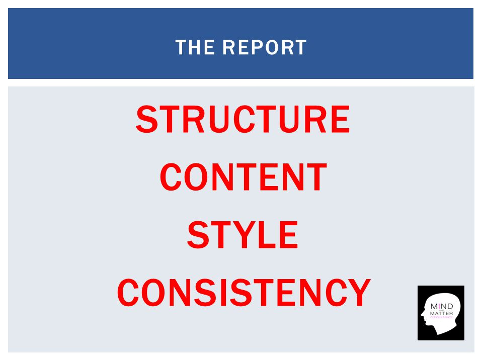 STRUCTURE CONTENT STYLE CONSISTENCY THE REPORT