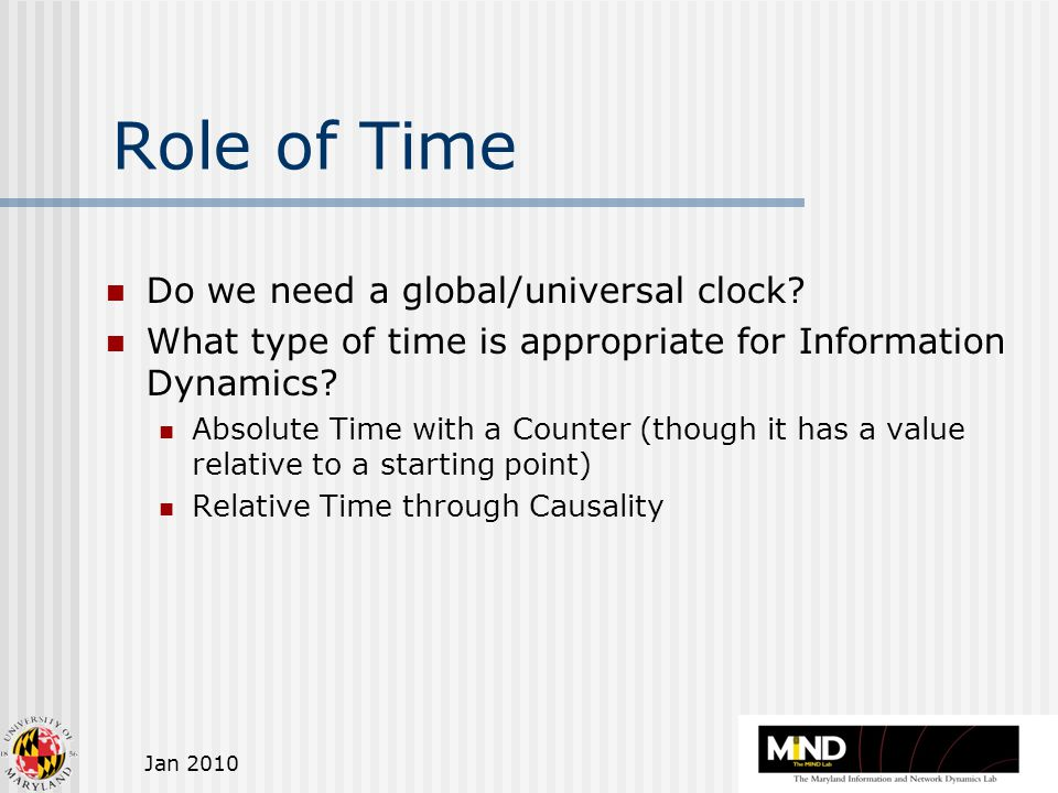Jan 2010 Role of Time Do we need a global/universal clock.
