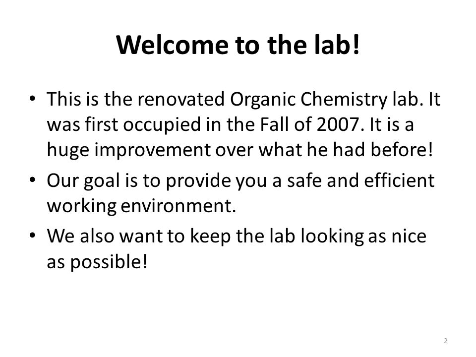 Welcome to the lab. This is the renovated Organic Chemistry lab.