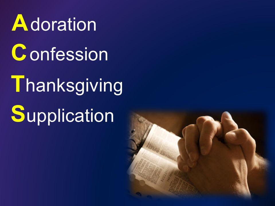 A doration C onfession T hanksgiving S upplication