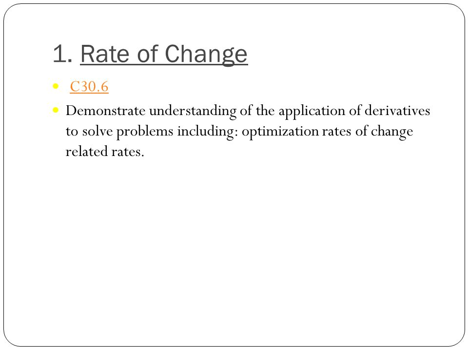 3.Optimization Problems The power of the derivative will be made apparent in this section.