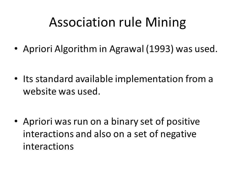Association rule Mining Apriori Algorithm in Agrawal (1993) was used.