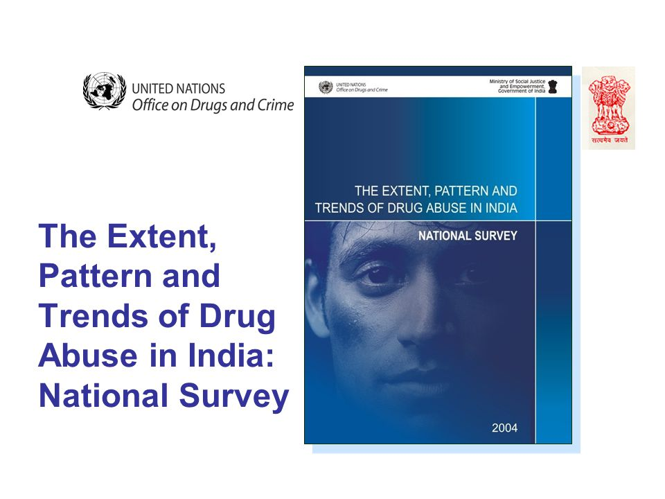The Extent, Pattern and Trends of Drug Abuse in India: National Survey