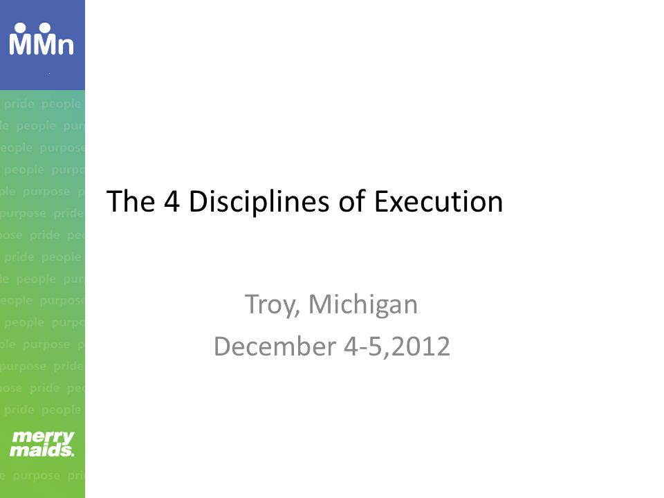 The 4 Disciplines of Execution Troy, Michigan December 4-5,2012