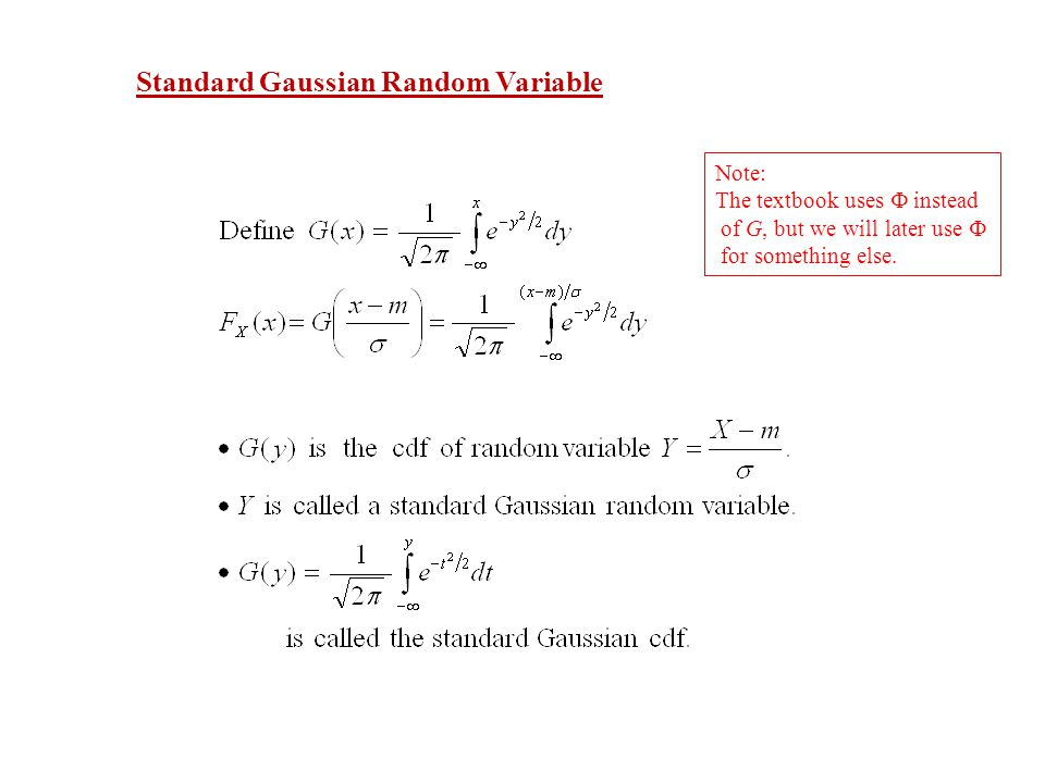 Standard Gaussian Random Variable Note: The textbook uses  instead of G, but we will later use  for something else.