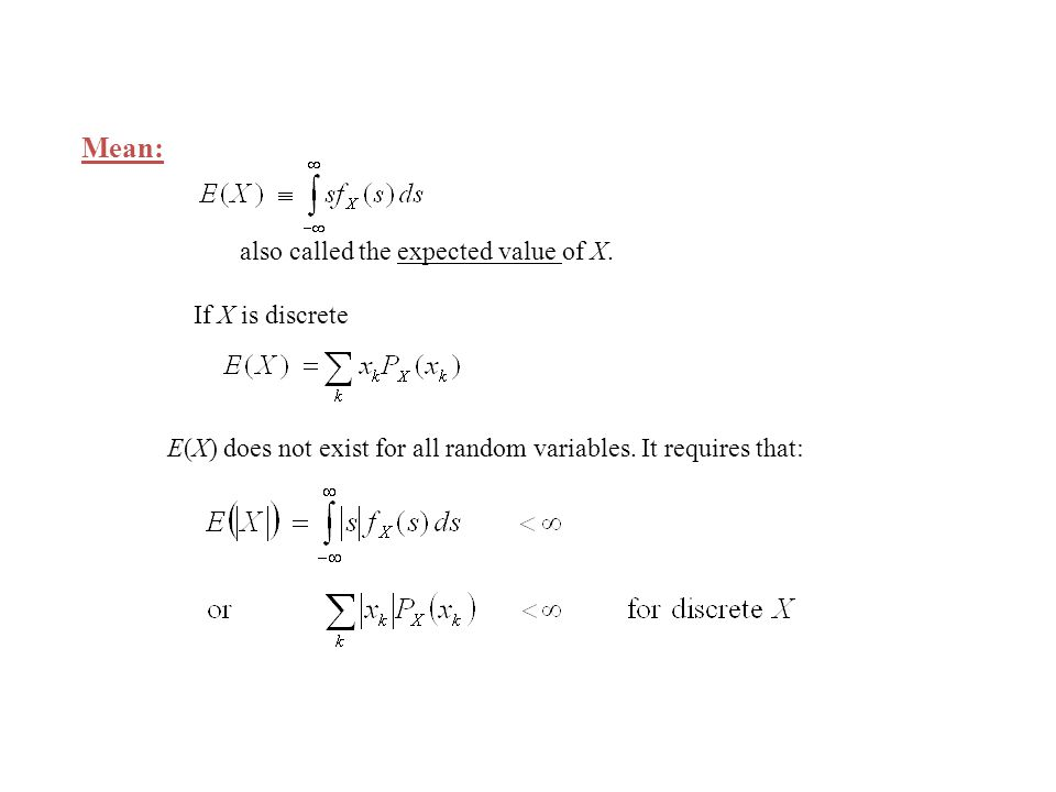 Variance: Standard Deviation = √Var Variance measures the dispersion of X about the mean.