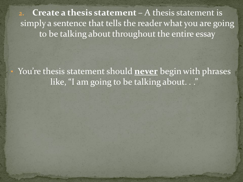 Since this is a descriptive essay, create a thesis that informs the reader of who or what you will be describing.