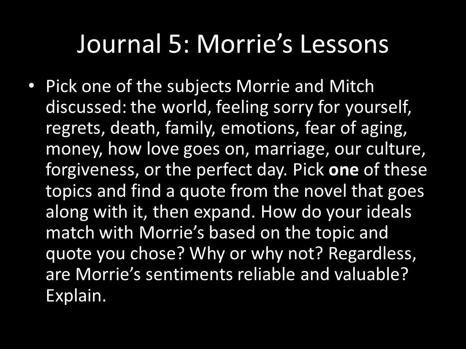  What do you think of Morrie's outlooks on life and death Are they realistic or unrealistic