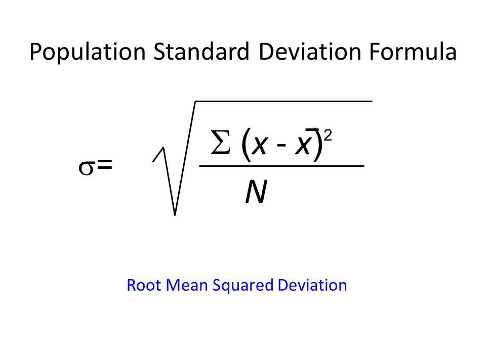 Population Standard Deviation Formula Root Mean Squared Deviation  ( x - x ) 2 N ==