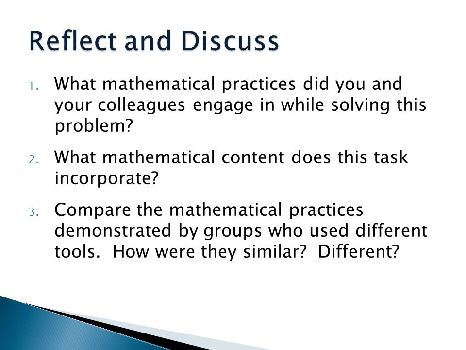 1. What mathematical practices did you and your colleagues engage in while solving this problem.