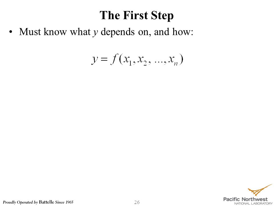 26 The First Step Must know what y depends on, and how: