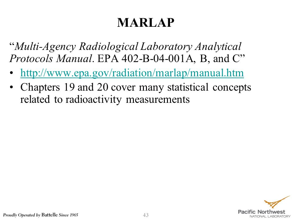 "MARLAP ""Multi-Agency Radiological Laboratory Analytical Protocols Manual. EPA 402-B-04-001A, B, and C"" http://www.epa.gov/radiation/marlap/manual.htm"
