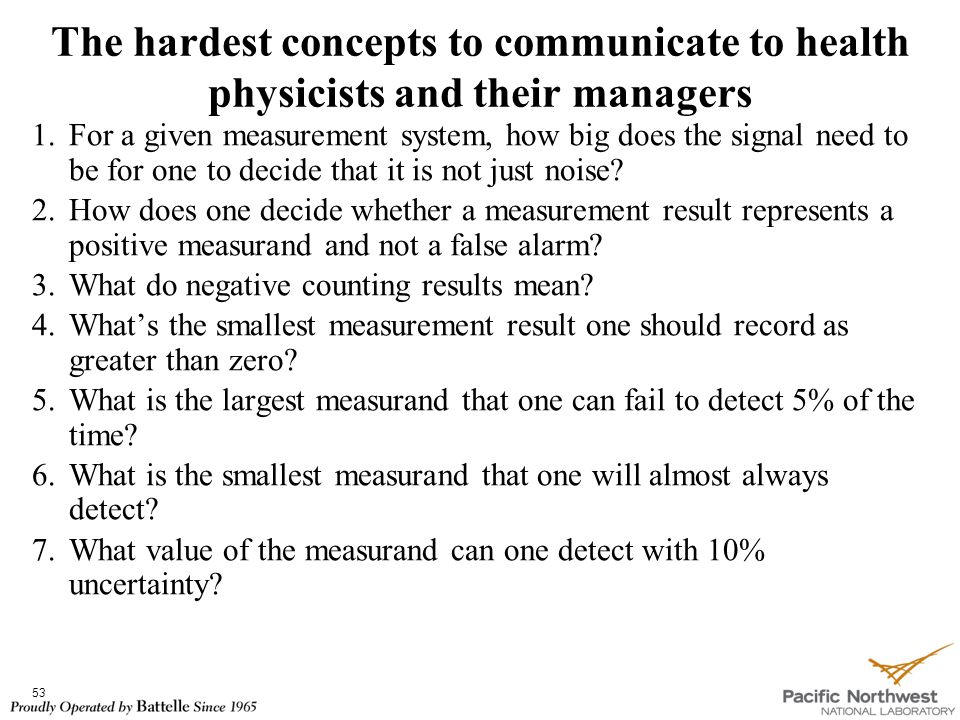1.For a given measurement system, how big does the signal need to be for one to decide that it is not just noise? 2.How does one decide whether a meas
