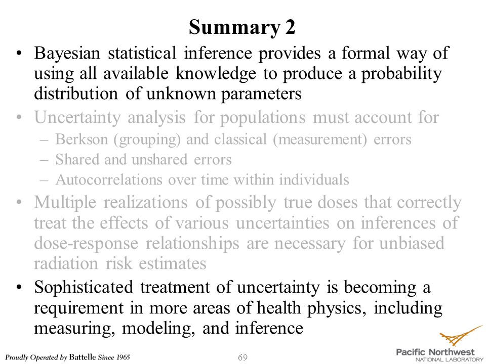 Summary 2 Bayesian statistical inference provides a formal way of using all available knowledge to produce a probability distribution of unknown param