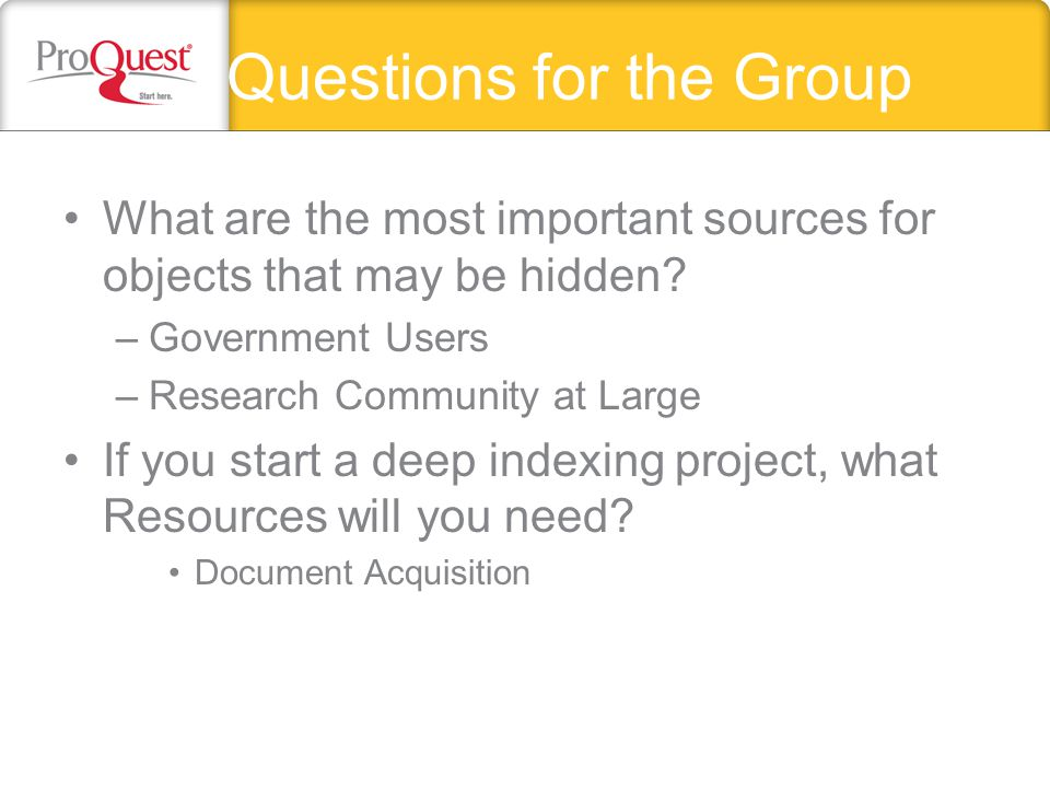 Questions for the Group What are the most important sources for objects that may be hidden.