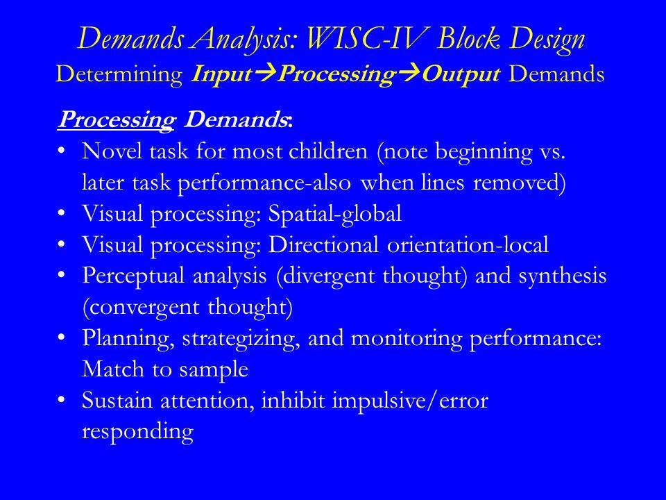 Processing Demands: Novel task for most children (note beginning vs.