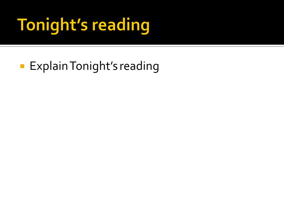  Explain Tonight's reading