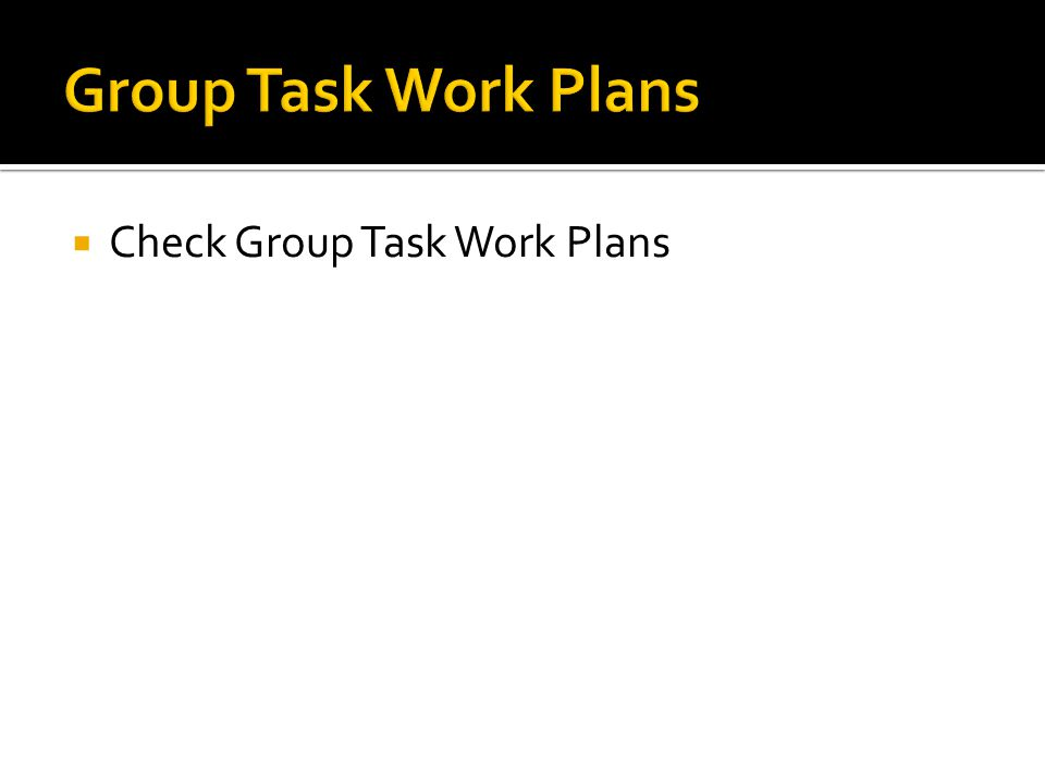  Check Group Task Work Plans