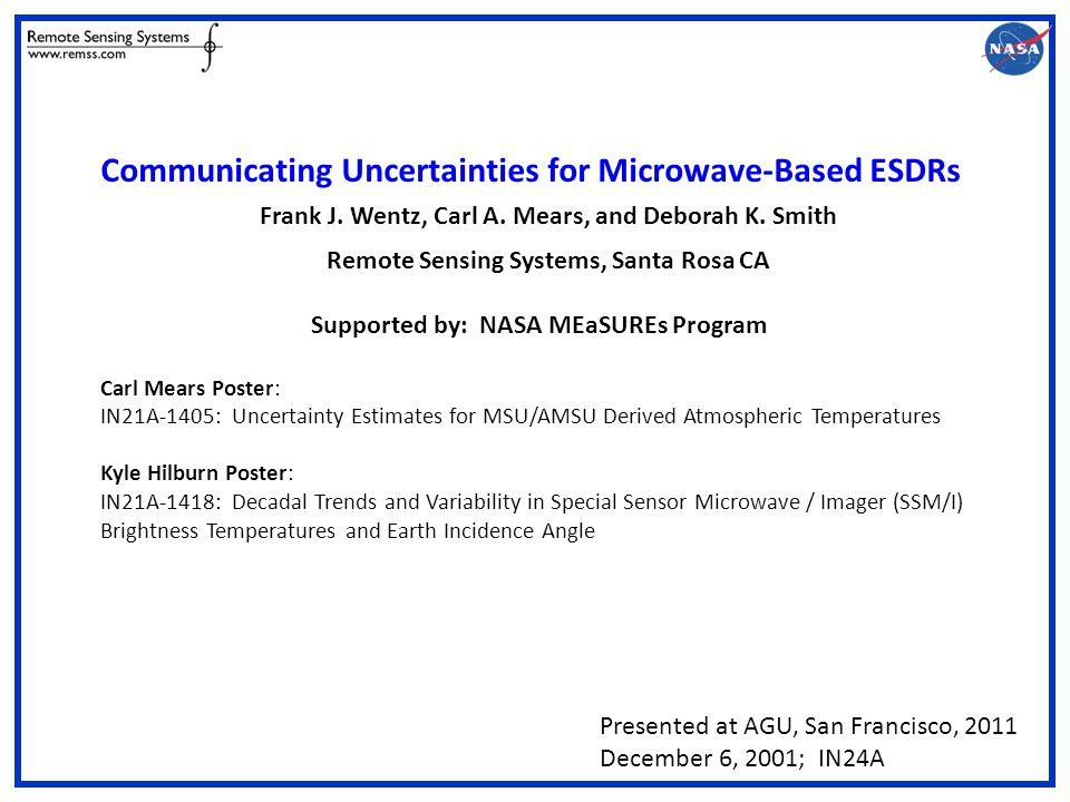 Communicating Uncertainties for Microwave-Based ESDRs Frank J.