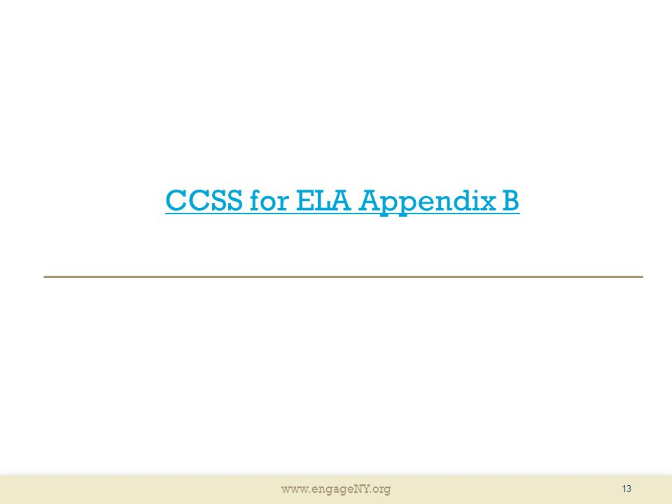 www.engageNY.org CCSS for ELA Appendix B 13