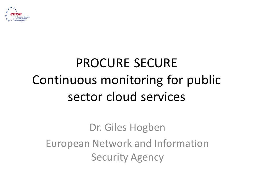 PROCURE SECURE Continuous monitoring for public sector cloud services Dr.