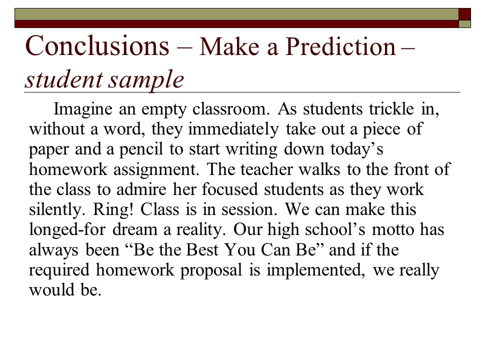 Conclusions – Make a Prediction – student sample Imagine an empty classroom.