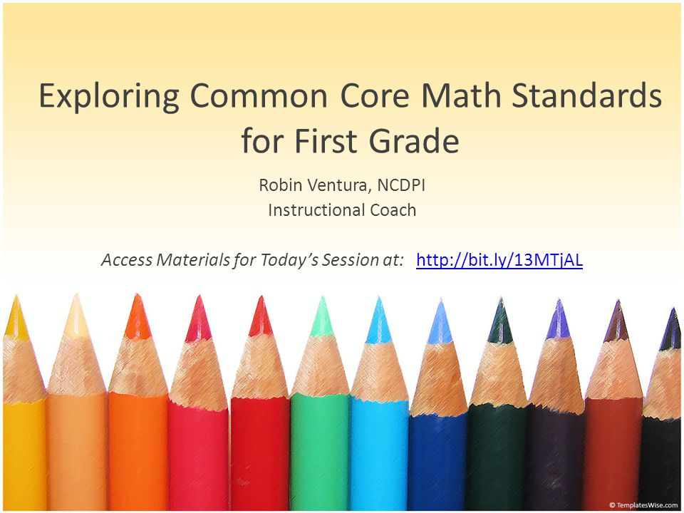 Goals for Today's Session To explore and apply the Eight Mathematical Practices To identify the major works of 1st grade math To explore major works standards To analyze the difference between procedural and conceptual mathematics To explore and apply strategies for teaching the standards