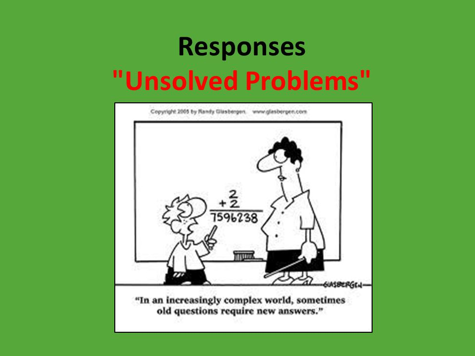 Responses Unsolved Problems
