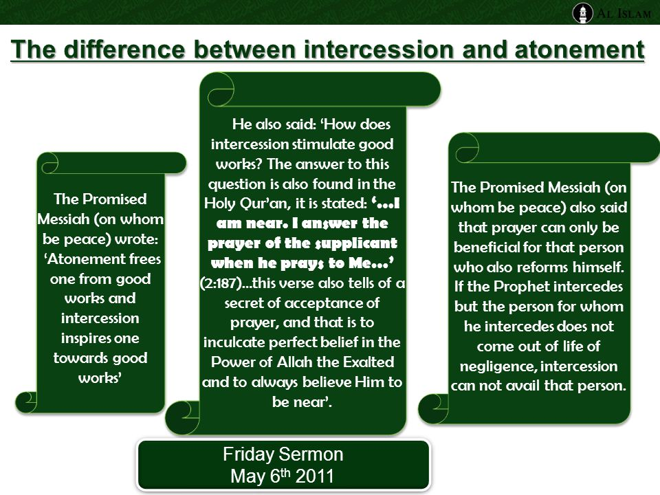 The difference between intercession and atonement He also said: 'How does intercession stimulate good works.