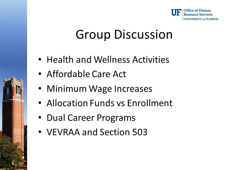 Group Discussion Health and Wellness Activities Affordable Care Act Minimum Wage Increases Allocation Funds vs Enrollment Dual Career Programs VEVRAA