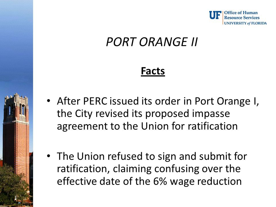 PORT ORANGE II Facts After PERC issued its order in Port Orange I, the City revised its proposed impasse agreement to the Union for ratification The U
