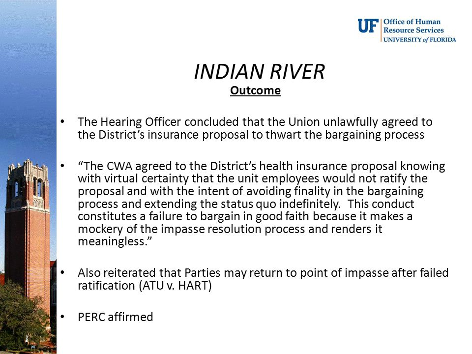 INDIAN RIVER Outcome The Hearing Officer concluded that the Union unlawfully agreed to the District's insurance proposal to thwart the bargaining proc