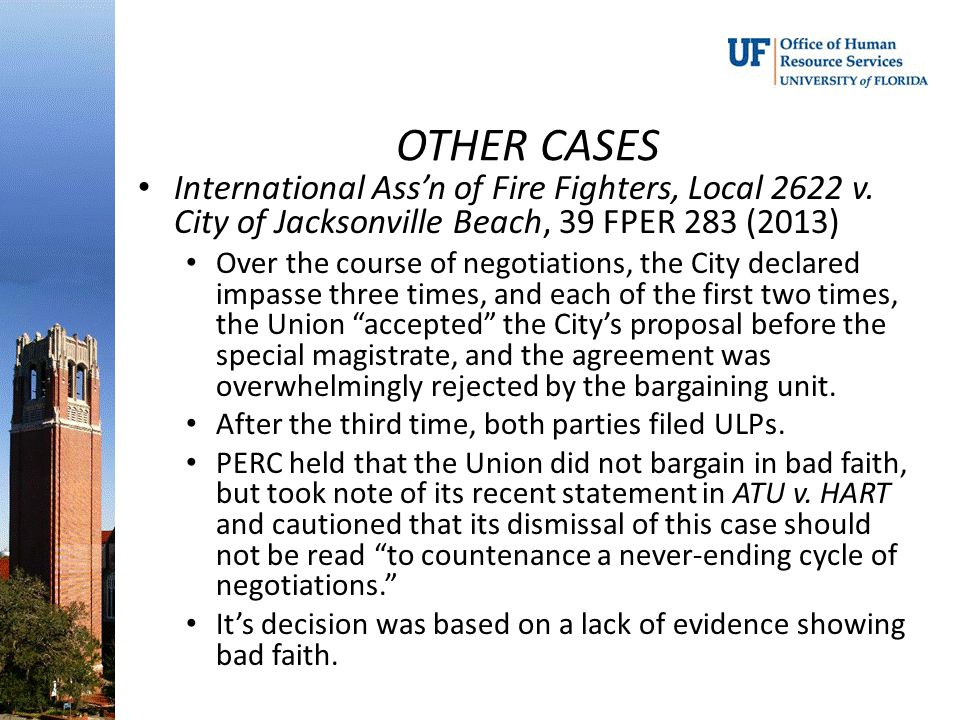 OTHER CASES International Ass'n of Fire Fighters, Local 2622 v. City of Jacksonville Beach, 39 FPER 283 (2013) Over the course of negotiations, the Ci