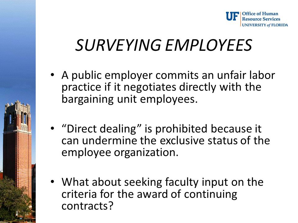 "SURVEYING EMPLOYEES A public employer commits an unfair labor practice if it negotiates directly with the bargaining unit employees. ""Direct dealing"""