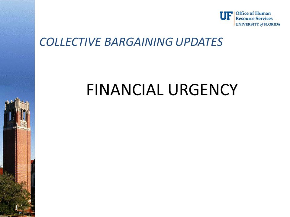 FINANCIAL URGENCY COLLECTIVE BARGAINING UPDATES