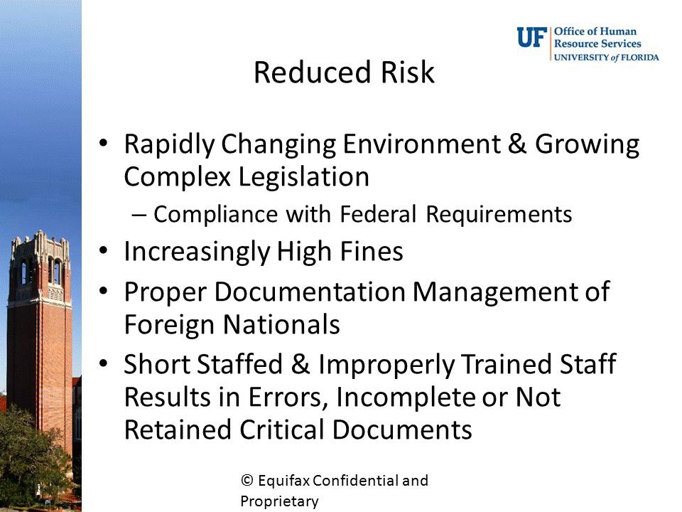 Reduced Risk Rapidly Changing Environment & Growing Complex Legislation – Compliance with Federal Requirements Increasingly High Fines Proper Document