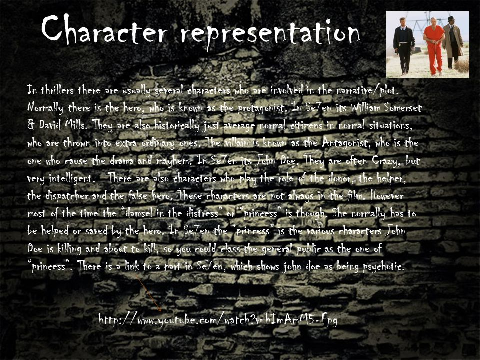 Character representation In thrillers there are usually several characters who are involved in the narrative/plot.