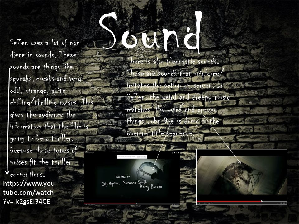 Sound Se7en uses a lot of non diegetic sounds.