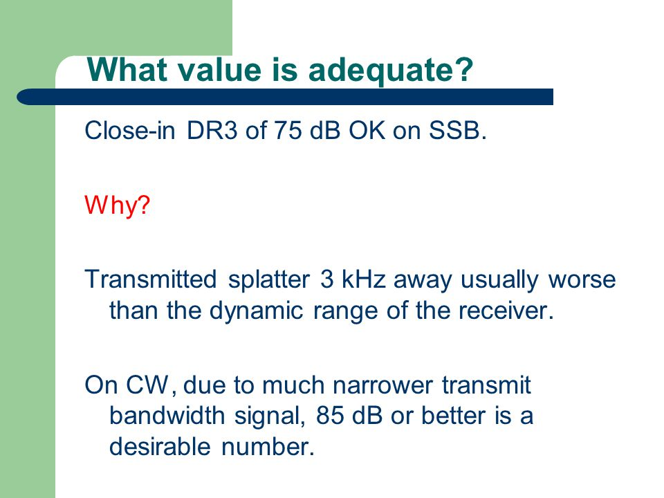 What value is adequate. Close-in DR3 of 75 dB OK on SSB.