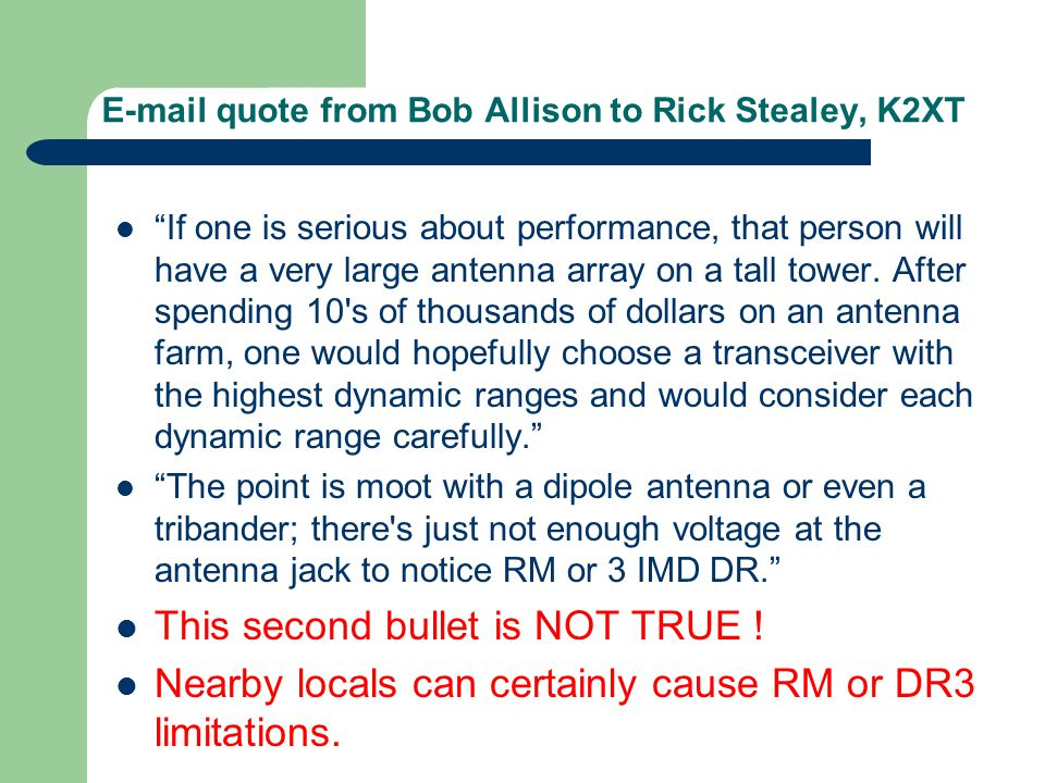 E-mail quote from Bob Allison to Rick Stealey, K2XT If one is serious about performance, that person will have a very large antenna array on a tall tower.