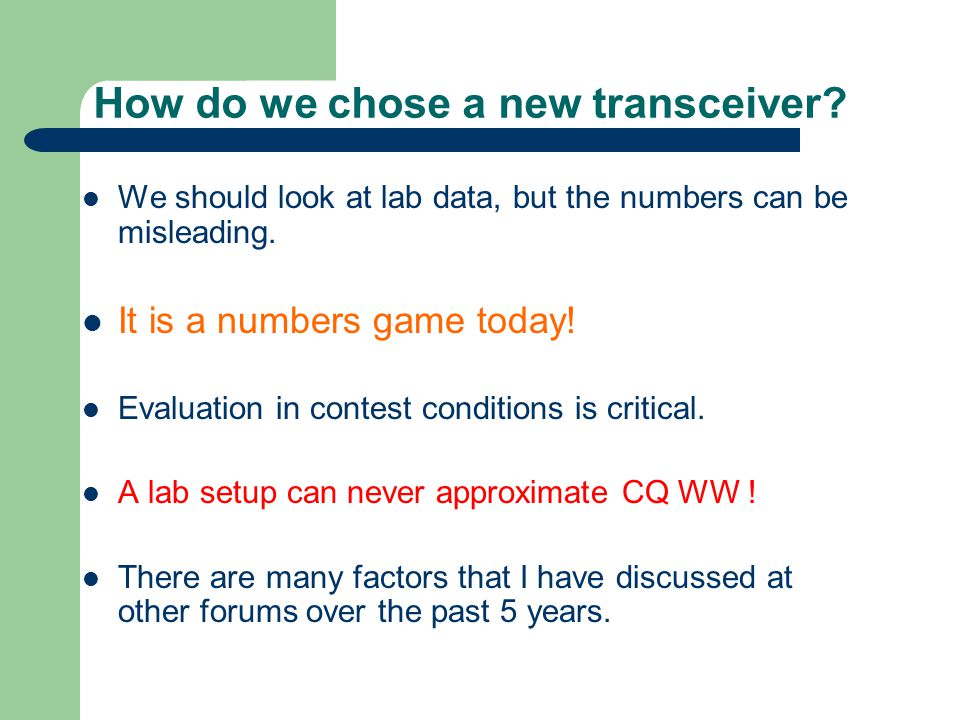 How do we chose a new transceiver. We should look at lab data, but the numbers can be misleading.