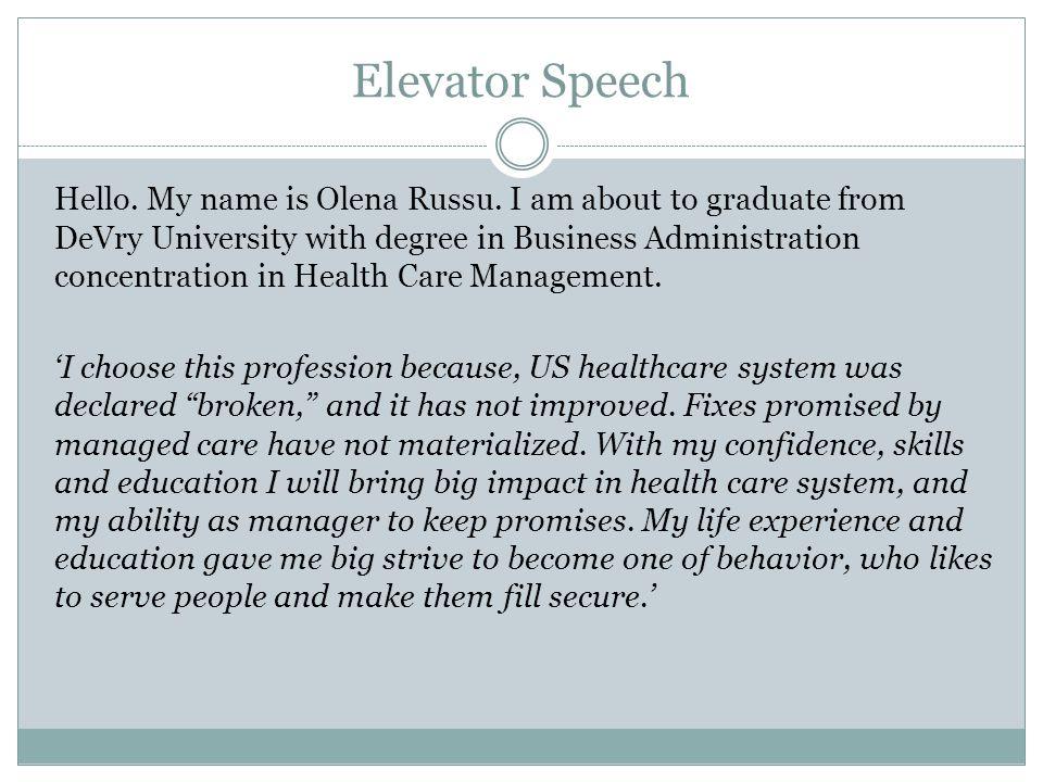 Elevator Speech Hello. My name is Olena Russu.