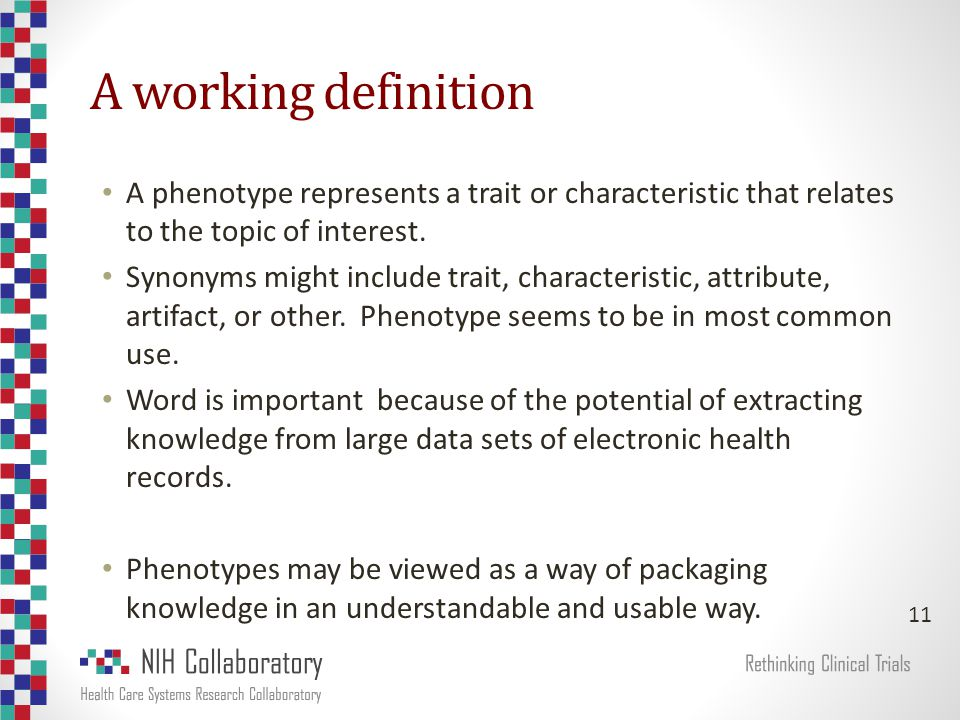 A working definition A phenotype represents a trait or characteristic that relates to the topic of interest.